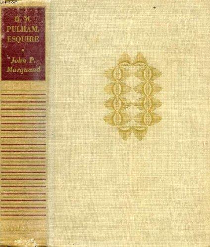 H. M. Pulham, esquire: Marquand, John P.