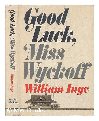 9789997403735: Good Luck, Miss Wyckoff; a Novel