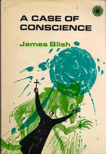 Case of Conscience: James Blish