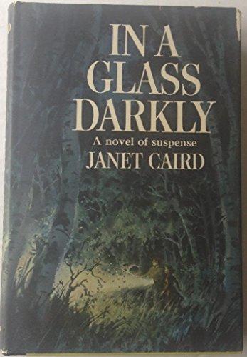 IN A GLASS DARKLY: Caird, Janet