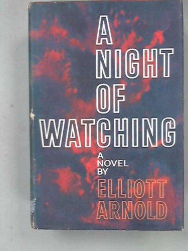 A Night of Watching: Arnold, Elliott