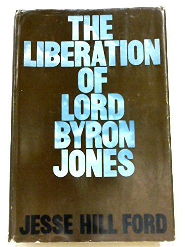 The Liberation of Lord Byron Jones: Ford, Jesse Hill