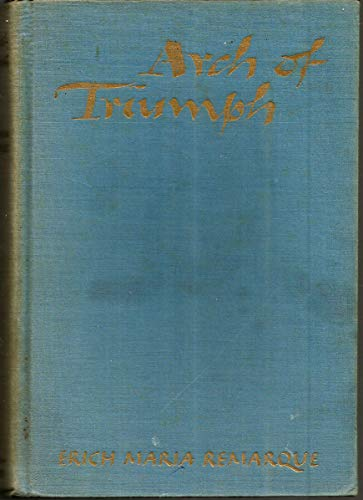 9789997408389: Arch of Triumph [By] Erich Maria Remarque, Translated from the German by Walter Sorell and Denver Lindley