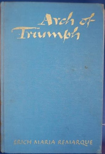 Arch of Triumph: Erich Maria Remarque