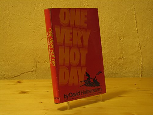 ONE VERY HOT DAY.: Halberstam, David.
