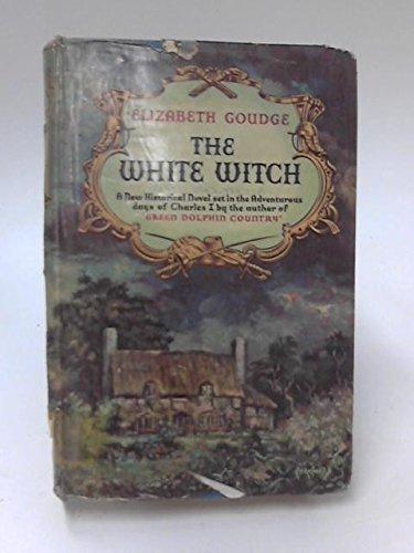 The white witch: Goudge, Elizabeth