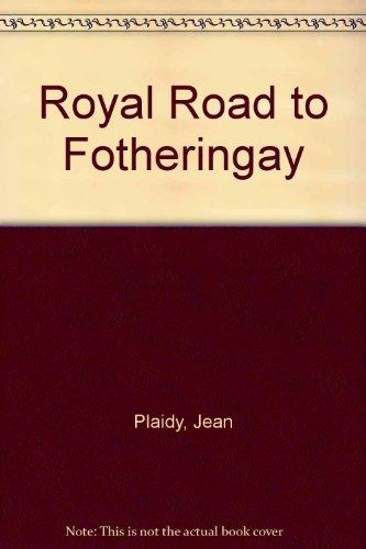 9789997414243: Royal Road to Fotheringay