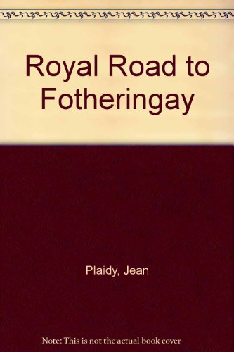 9789997414243: Royal Road to Fotheringay