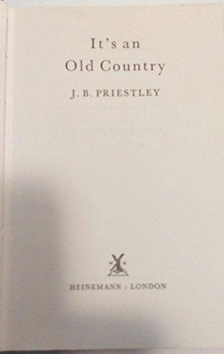 It's an Old Country: A Novel: Priestley, John Boynton