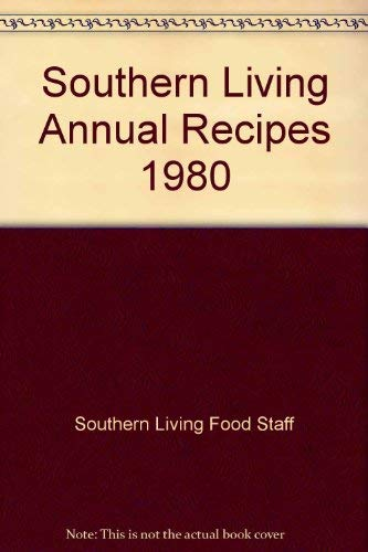 9789997422613: Southern Living Annual Recipes 1980