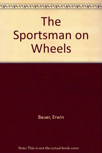 The Sportsman on Wheels (9997444205) by Bauer, Erwin
