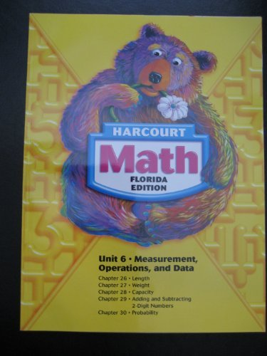 Harcourt Math Unit 6 Measurement, Operations, and: Andrews, Bennett, Burton,