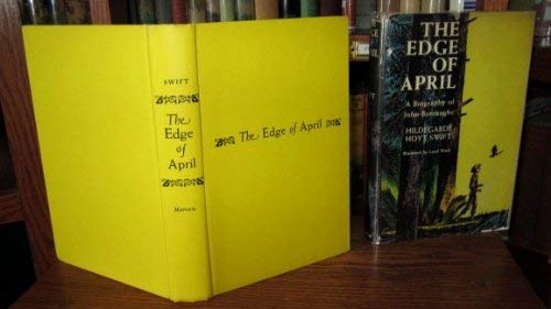 9789997483423: The Edge of April : A Biography of John Burroughs