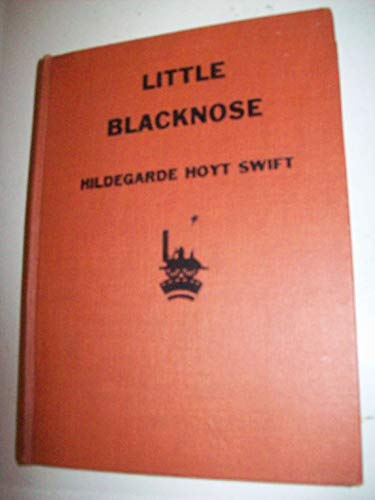 Little Blacknose : the story of a: Swift, Hildegarde Hoyt