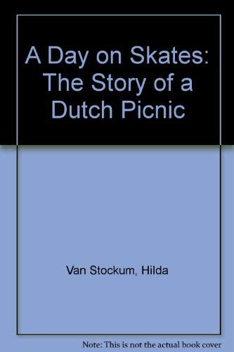 9789997489265: A Day on Skates: The Story of a Dutch Picnic