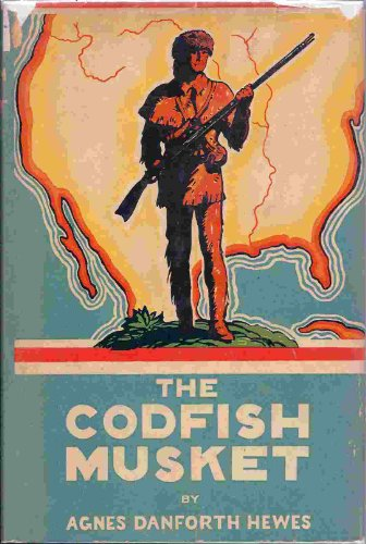 The Codfish Musket: Hewes, Agnes D.