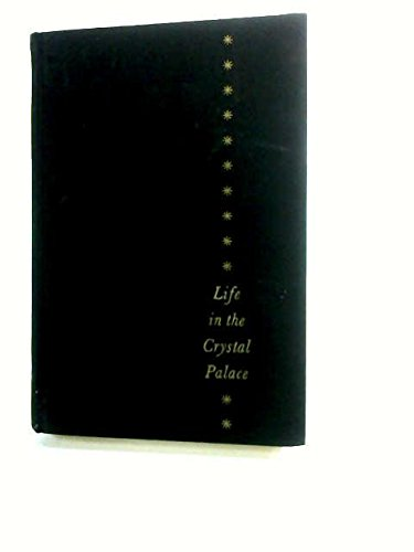 9789997501134: Life in the Crystal Palace