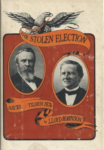 9789997507389: The Stolen Election: Hayes Versus Tilden