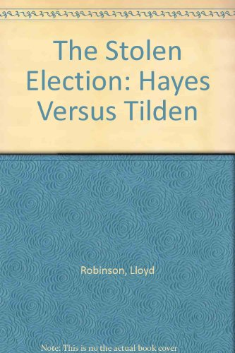 9789997507419: The Stolen Election: Hayes Versus Tilden