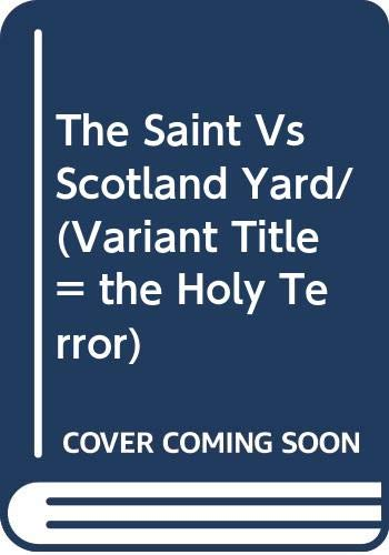 9789997507686: The Saint Vs Scotland Yard/(Variant Title = the Holy Terror)