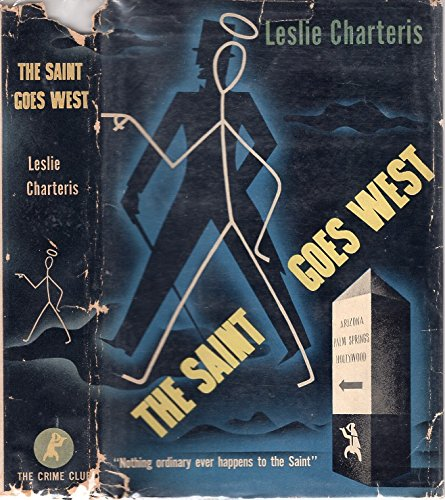 THE SAINT GOES WEST: SOME FURTHER EXPLOITS: Charteris, Leslie