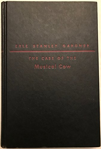 The Case of the Musical Cow: Gardner, Erle Stanley