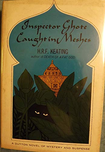 Inspector Ghote Caught in Meshes: Keating, Henry R.F.