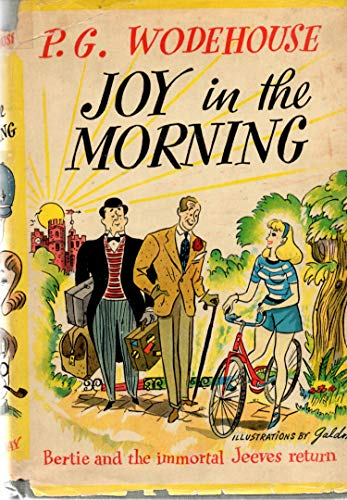 Joy in the Morning: Wodehouse, P.G.