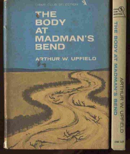 The Body at Madman's Bend: Arthur Upfield