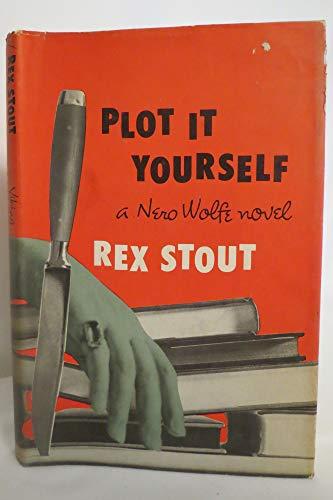 Plot It Yourself by Stout, Rex: Rex Stout