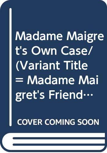 9789997531261: Madame Maigret's Own Case/ (Variant Title = Madame Maigret's Friend)