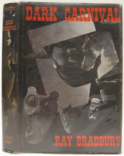 Dark Carnival: Ray Bradbury