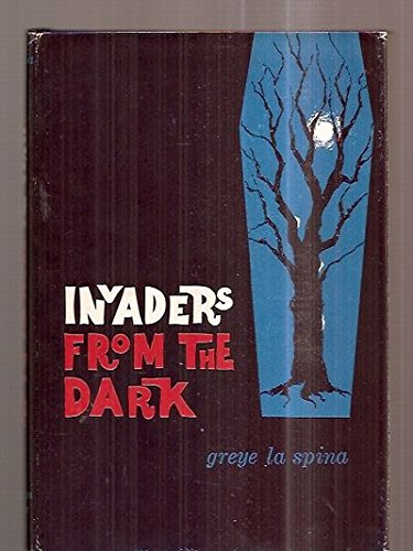 Invaders from the Dark: Spina, Greye La
