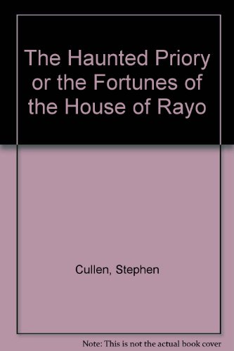 9789997544711: The Haunted Priory or the Fortunes of the House of Rayo