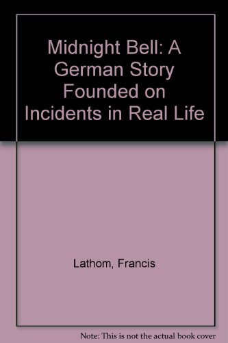 9789997545992: Midnight Bell: A German Story Founded on Incidents in Real Life