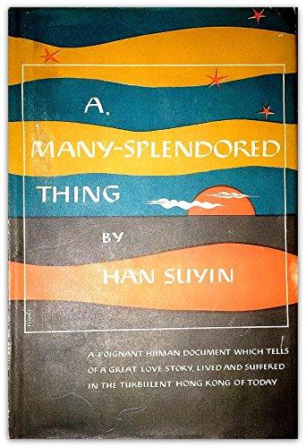A Many-Splendored Thing: Han, Suyin