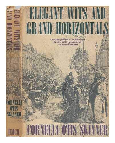 """Elegant Wits and Grand Horizontals : A Sparkling Panorama of """"La Belle Epoque"""" its Gilded ..."""