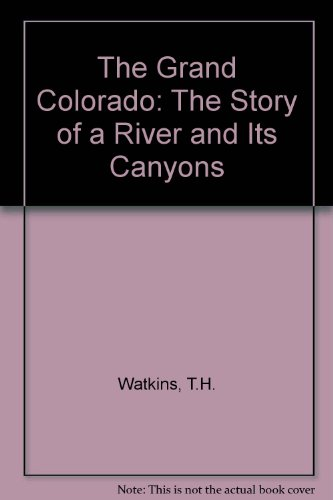 9789997553096: The Grand Colorado: The Story of a River and Its Canyons