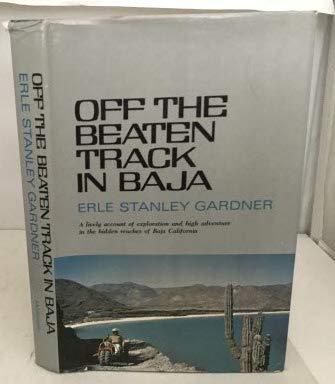 Off the Beaten Track in Baja: Erle Stanley Gardner