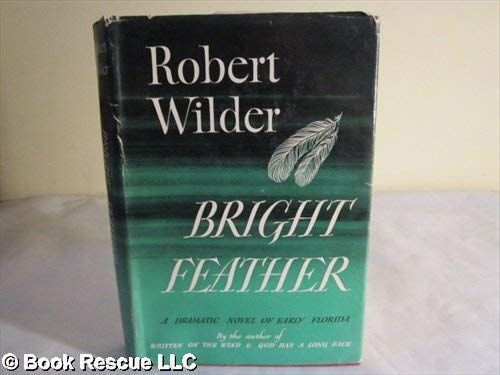 Bright Feather: Robert Wilder