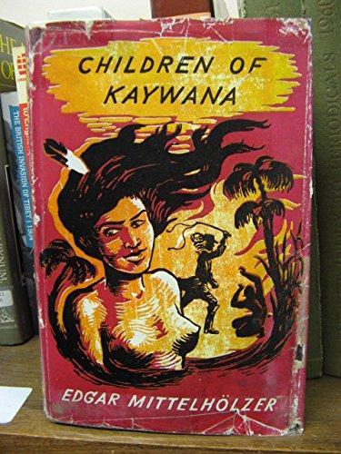 Children of Kaywana: Mittelholzer, Edgar