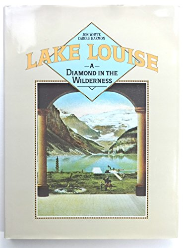 9789997556820: Lake Louise: A Diamond in the Wilderness