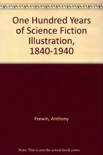 9789997558268: One Hundred Years of Science Fiction Illustration, 1840-1940