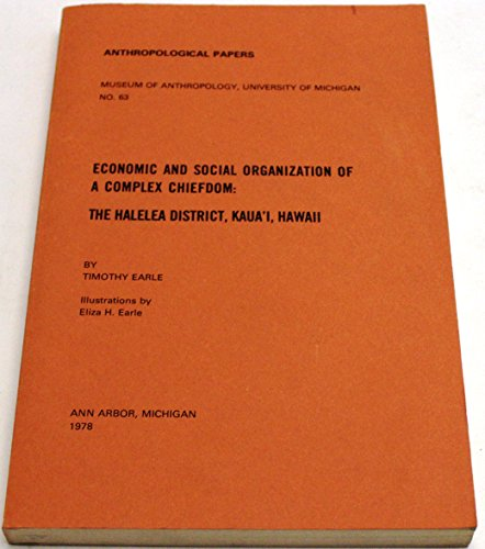 9789997580290: Economic and Social Organization of a Complex Chiefdom: The Halelea District, Kaua'i, Hawaii (Anthropological Papers No. 63)