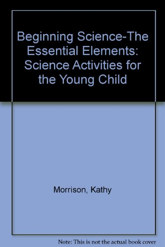 9789997593429: Beginning Science-The Essential Elements: Science Activities for the Young Child