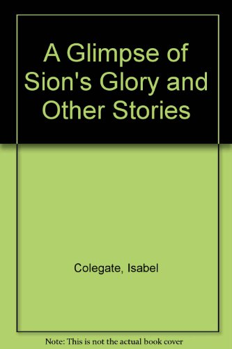 9789997608598: A Glimpse of Sion's Glory and Other Stories