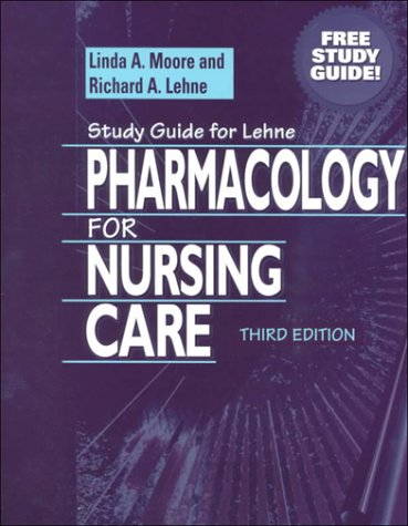 Study Guide for Lehme Pharmacology for Nursing: Linda A Moore,