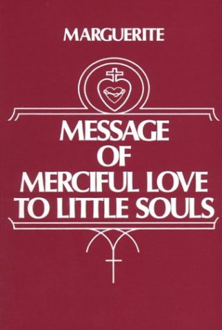 Message of Merciful: Love to Little Souls: Marguerite