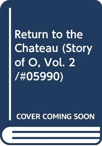 9789997651006: Return to the Chateau (Story of O, Vol. 2/#05990)