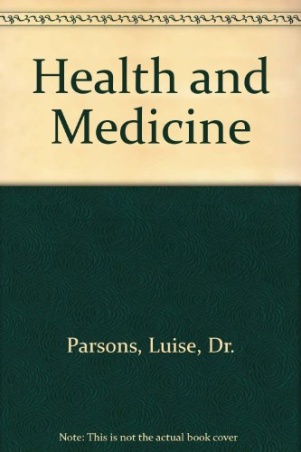 Health and Medicine: Parsons, Luise, Dr.